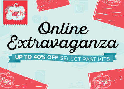 Online Extravaganza Up to 40% off select past kits!